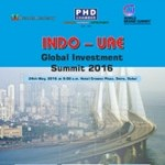 INDO-UAE Global Investment Summit – 2016 in Dubai tomorrow