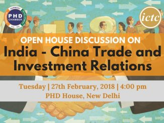 Open House Discussion on India - China Trade and Investment Relations
