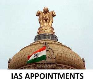 IAS appointments, Indian Bureaucracy, IAS