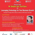 "Leveraging Technology for Your Business Growth"" - Session with Mr. Sanjeev Jain, Tech Guru"