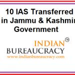 10 IAS Transferred in J&K Govt