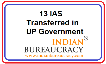 13 IAS transfers in UP