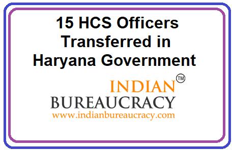 15 HCS Officers Transferred in Haryana | Indian Bureaucracy News