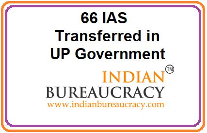 66 IAS transferred in Uttar Pradesh Govt