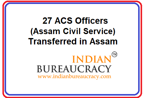 27 ACS Officers transferred in Assam Govt