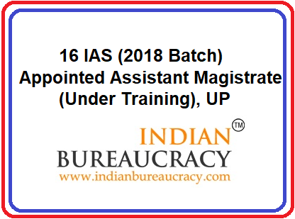 16 IAS appointed Assistant Magistrate & Assistant Collector, UP