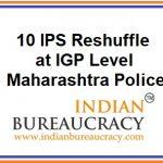 10 IGP Level IPS Transfers in Maharashtra Police