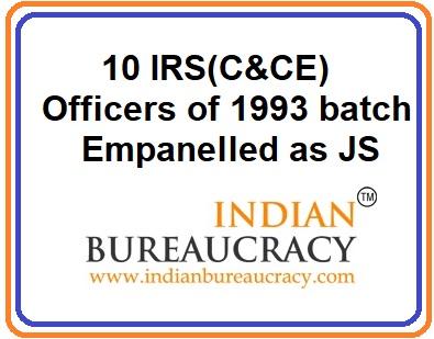 10 IRS (C&CE) empanelled as Joint Secretary, GoI