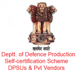 Deptt. of Defence Production Self-certification Scheme DPSUs & Pvt Vendors