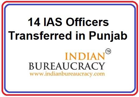 14 IAS transferred in Punjab Government