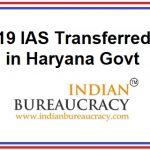 19 IAS transferred in Haryana Govt