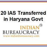 20 IAS transferred in Haryana Govt