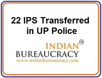 22 IPS Transfers in Uttar Pradesh Police22 IPS Transfers in Uttar Pradesh Police
