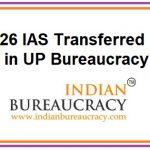 26 IAS Transfers in UP Bureaucracy