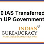 30 IAS transfers in UP Government