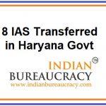 8 IAS Transfers in Haryana Govt