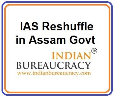 IAS reshuffle in Assam Govt