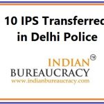 10 IPS Transfers in Delhi Police