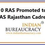 10 RAS promoted to IAS Rajastha Cadre