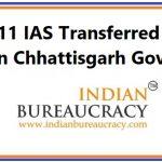 11 IAS Transferred in Chhattisgarh Govt