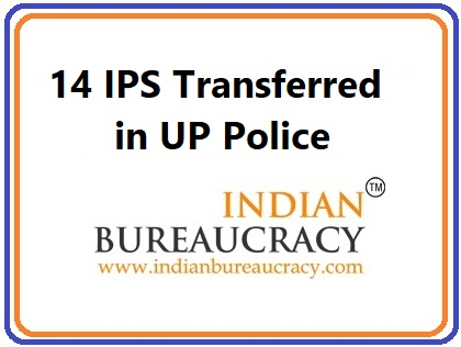 14 IPS transferred in Uttar Pradesh Police