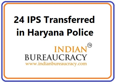 24 IPS ransferred in Haryana Police