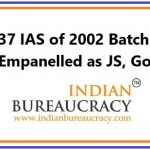 37 IAS Empenelled as Joint Secretary, GoI