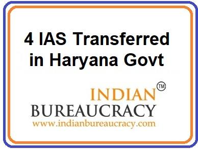 4 IAS Transferred in Haryana Govt