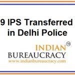 9 IPS Transferred in Delhi Police