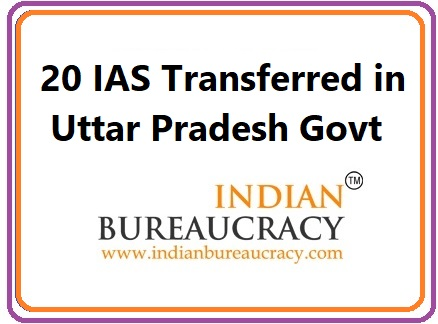 20 IAS Transfers in UP Govt