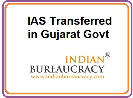 IAS Transferred in Gujarat Govt