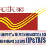 IP&TAFS (Indian Post & Telecommunication Accounts and Finance Service)