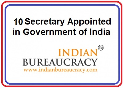 10 IAS appointed Secretary at GoI