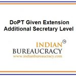 DoPT given Extension at Additional Secretary Level