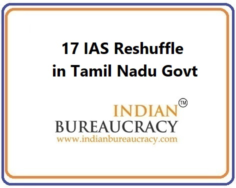 17 IAS Reshuffle in Tamil Nadu Govt