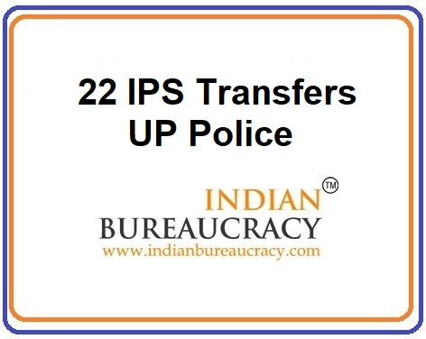 22 IPS Transfer in UP Police