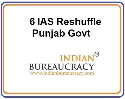 6 IAS Reshuffle in Punjab Govt