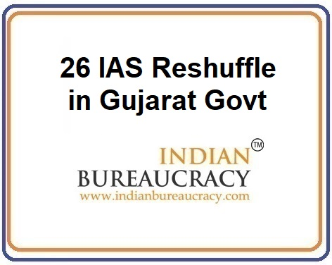 26 IAS Transferred in Gujarat Govt