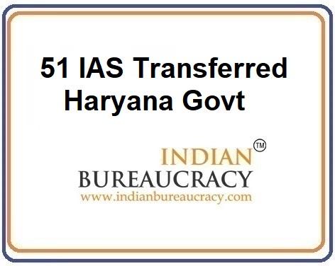 51 IAS Reshuffle in Haryana Govt