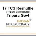 17 TCS Reshuffle in Tripura Govt