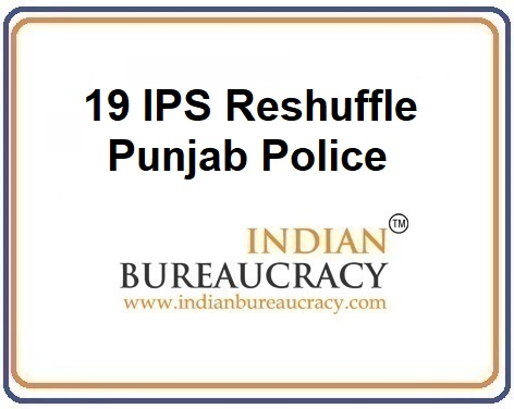 19 IPS Transfer in Pu19 IPS Transfer in Punjab Police Police