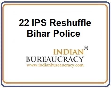 22 IPS Transfer in Bihar Police