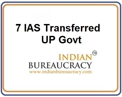 7 IAS Resuffle in UP Govt