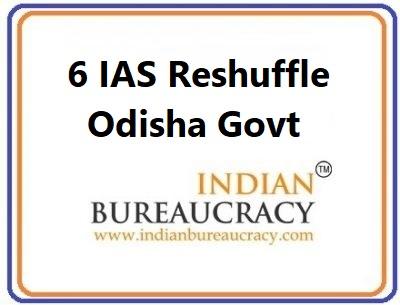 6 IAS Odisha Govt Transfer
