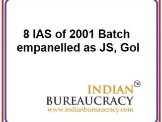 8 IAS Officers of 2001 Batch empanelled as Joint Secretary, GoI