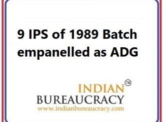 9 IPS of 1989 Batch empanelled as ADG at GoI